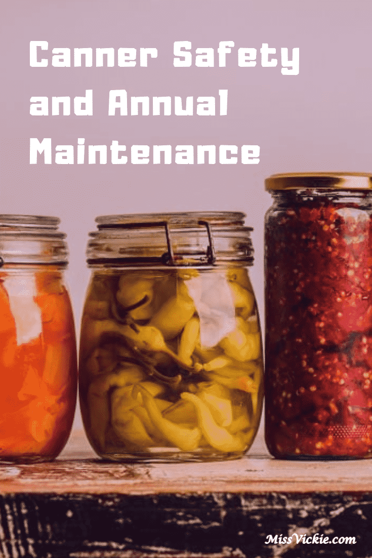 Canner Safety And Annual Maintenance