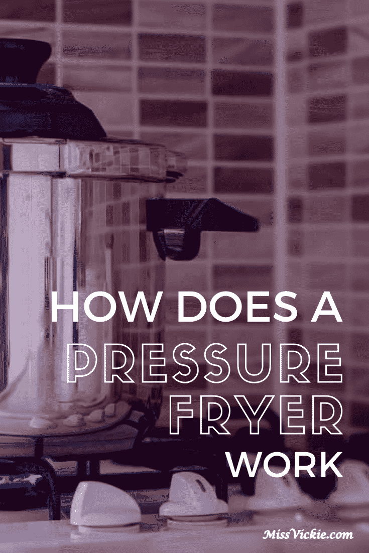 How Does A Pressure Fryer Work