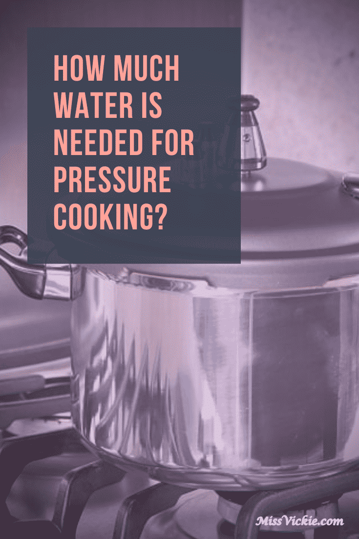 How Much Water Is Needed For Pressure Cooking