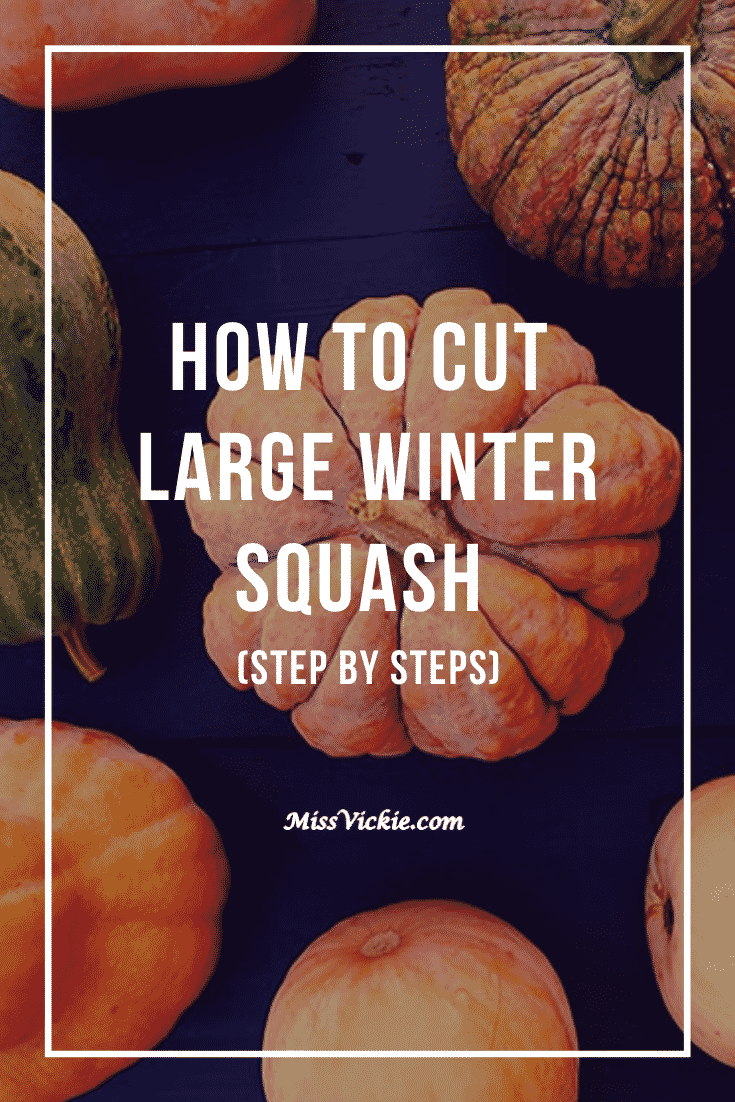 How To Cut Large Winter Squash
