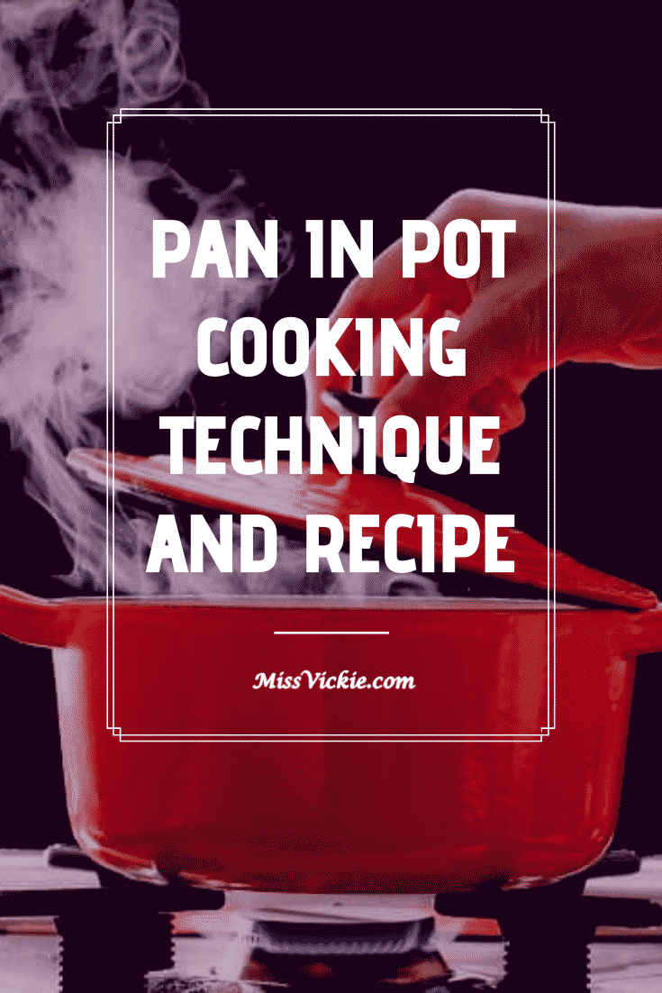 PIP - Pan In Pot Cooking Technique And Recipe
