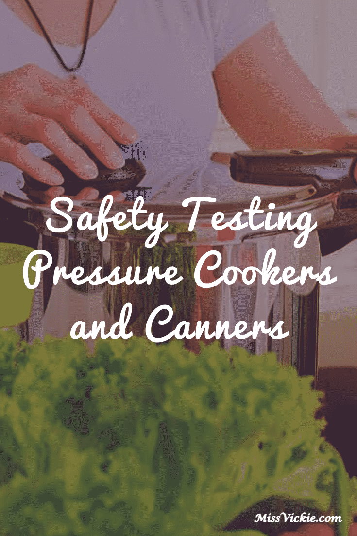 Safety Testing Pressure Cookers And Canners