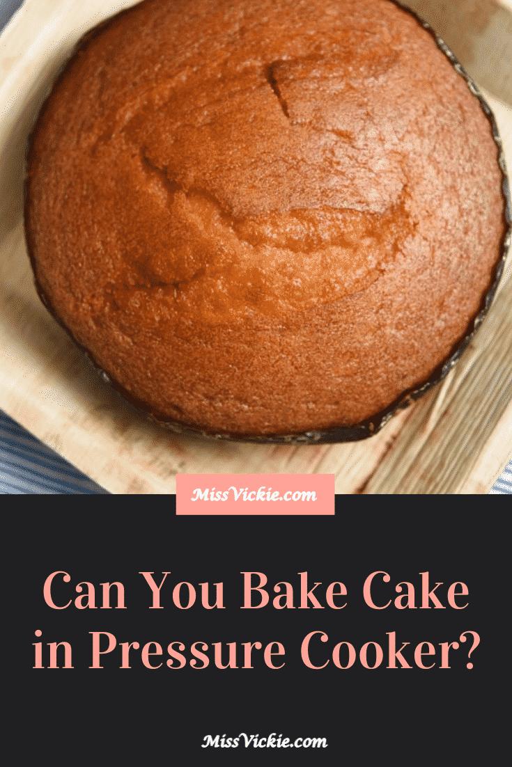 Can Pressure Cooker Bake Cake