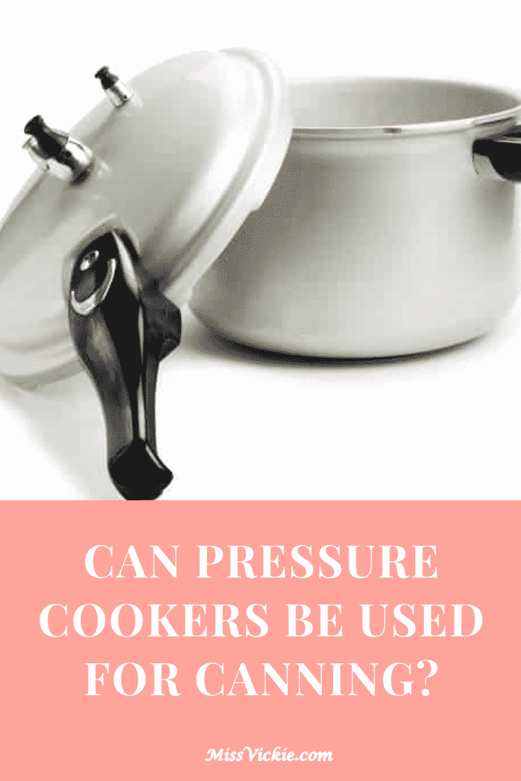Can Pressure Cooker Be Used For Canning