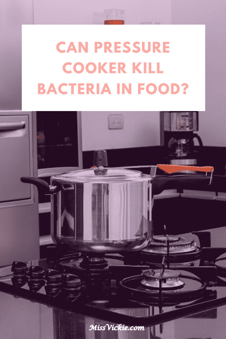 Can Pressure Cooker Kill Bacteria