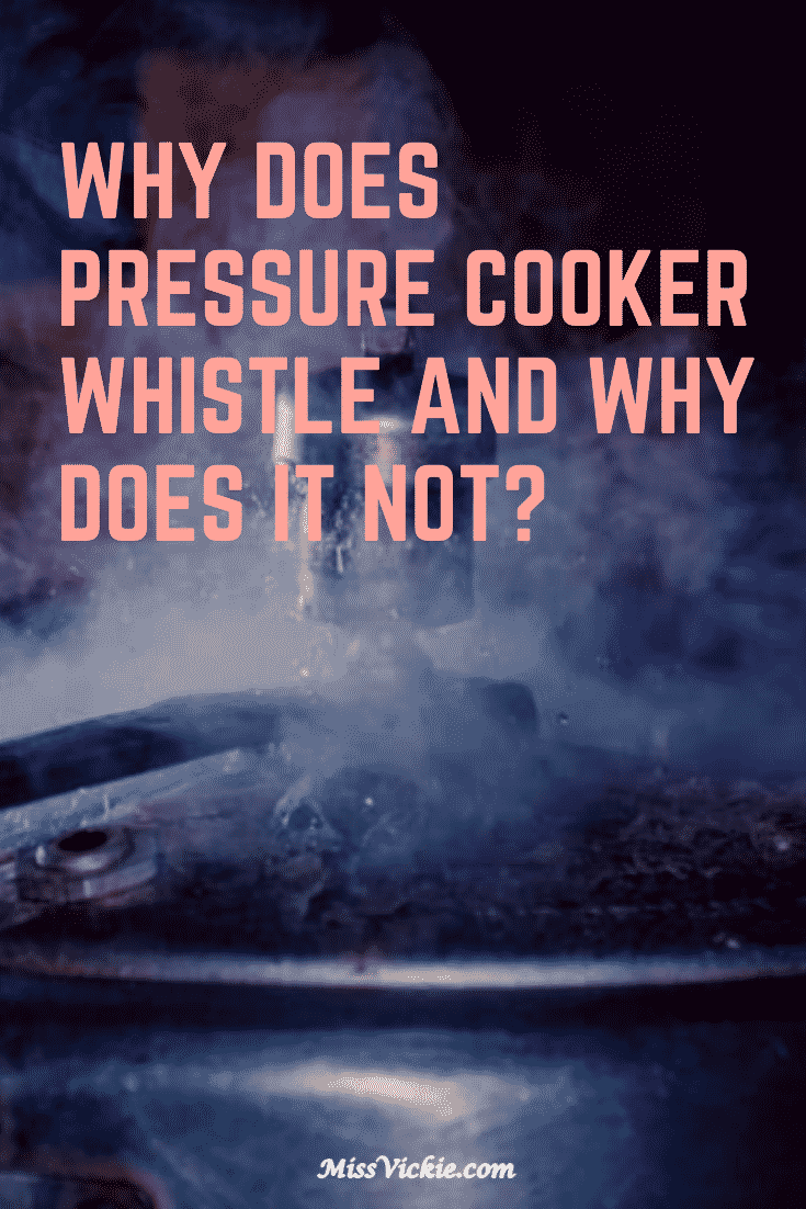 Why Does Pressure Cooker Whistle and Why Does It Not?