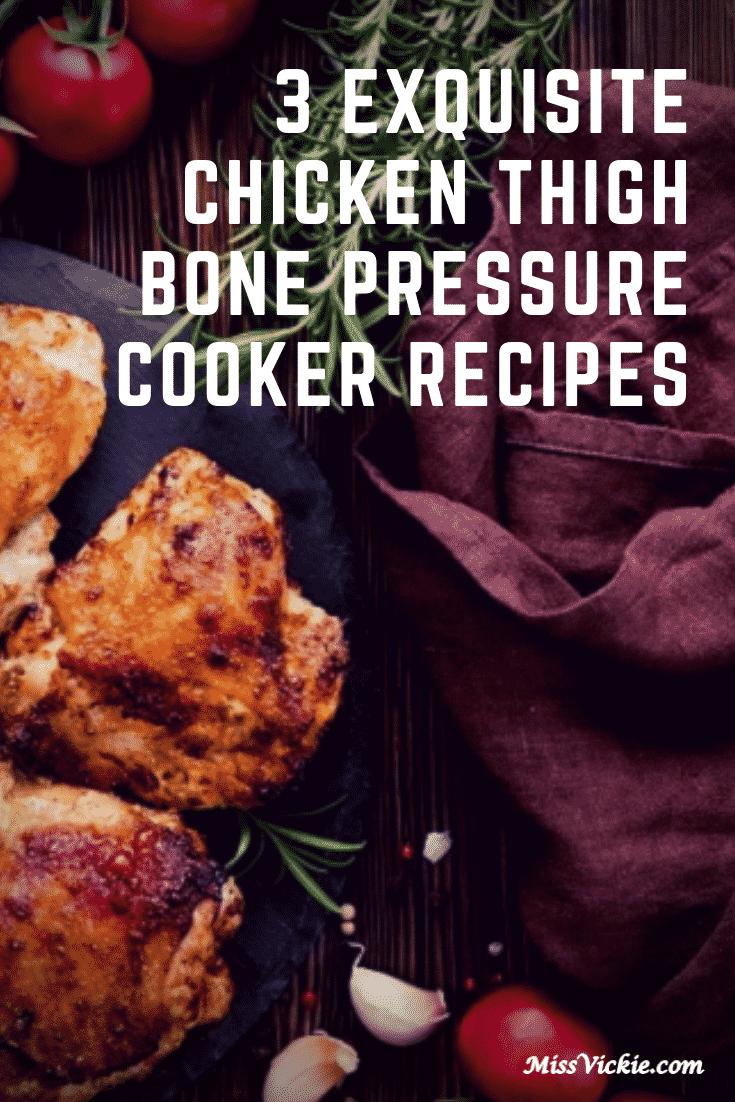 Chicken Thigh Bone Pressure Cooker Recipes