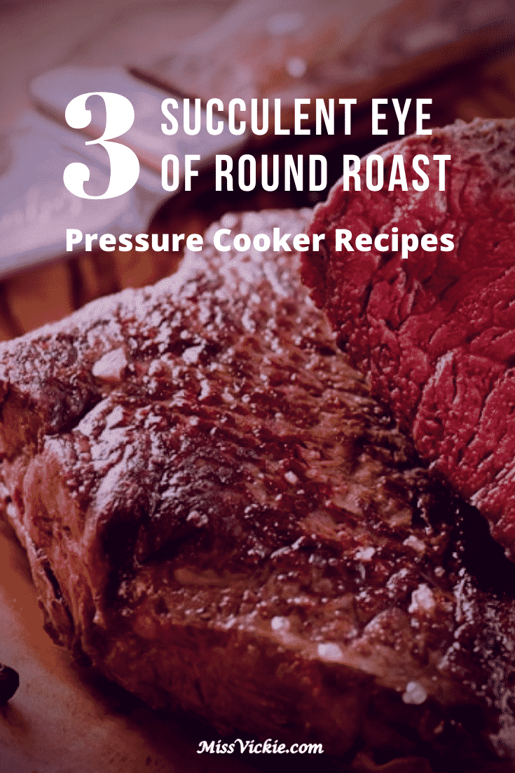 Eye of Round Roast Pressure Cooker Recipes