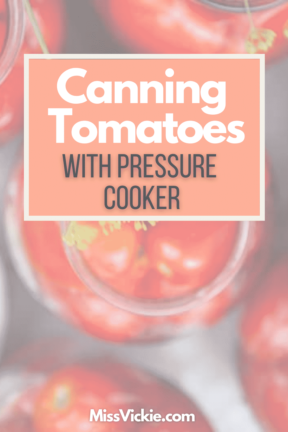 Canning Tomatoes With Pressure Cooker