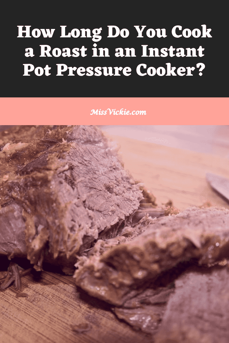How Long To Cook Roast In An Instant Pot Pressure Cooker