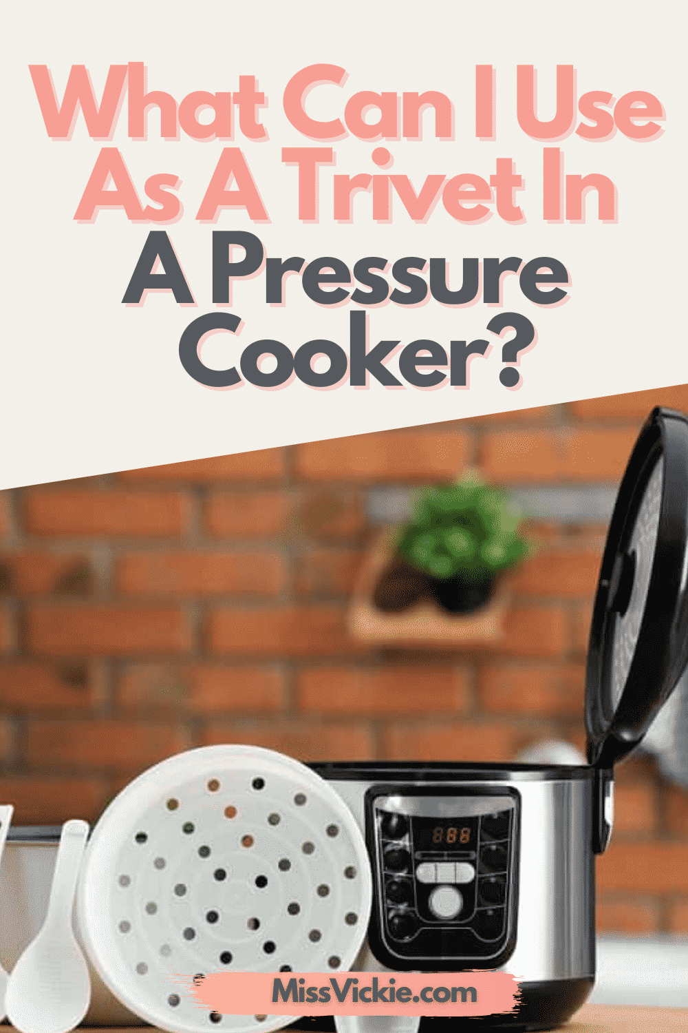 What Can I Use As A Trivet In A Pressure Cooker Miss Vickie