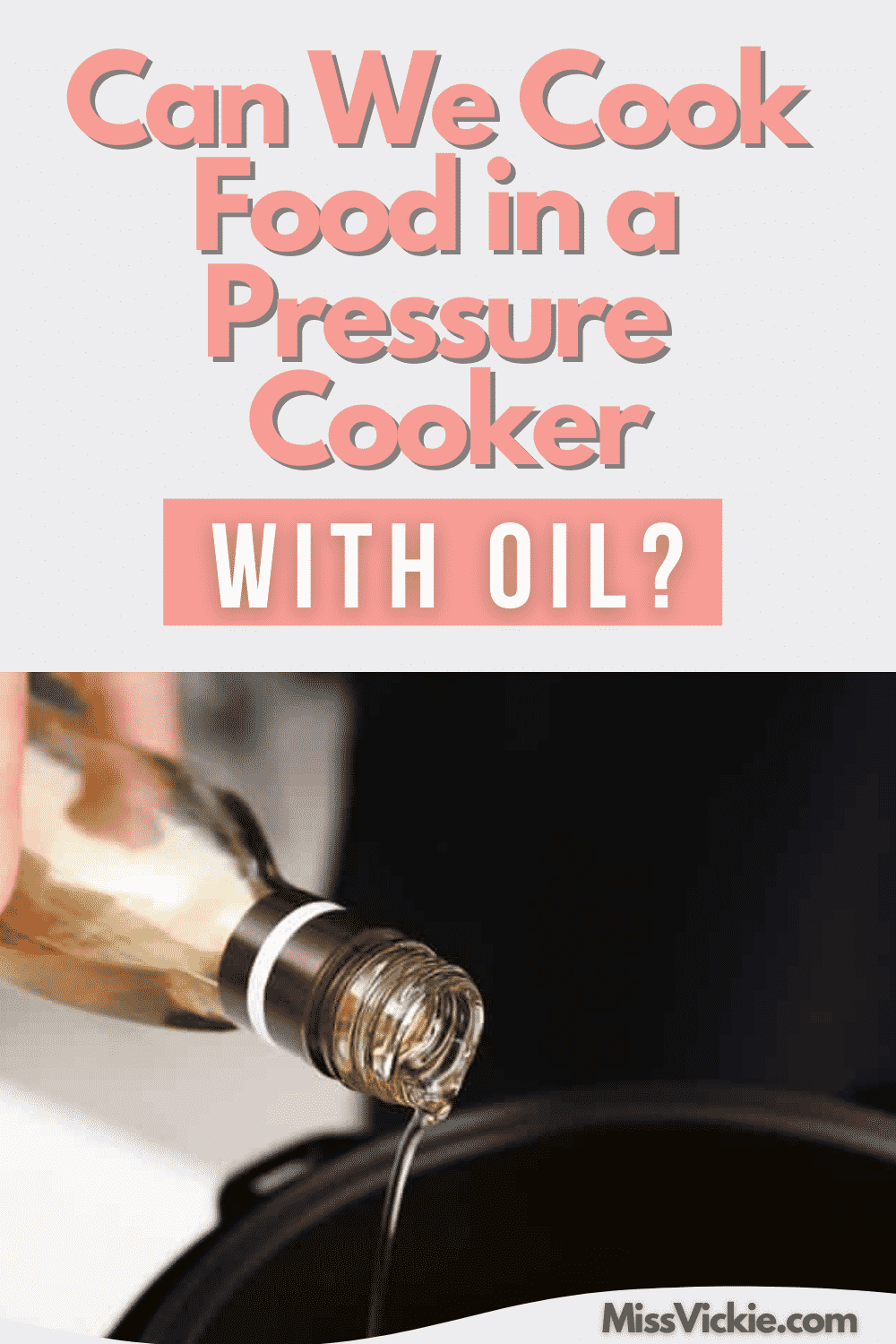Can We Cook Food In A Pressure Cooker With Oil