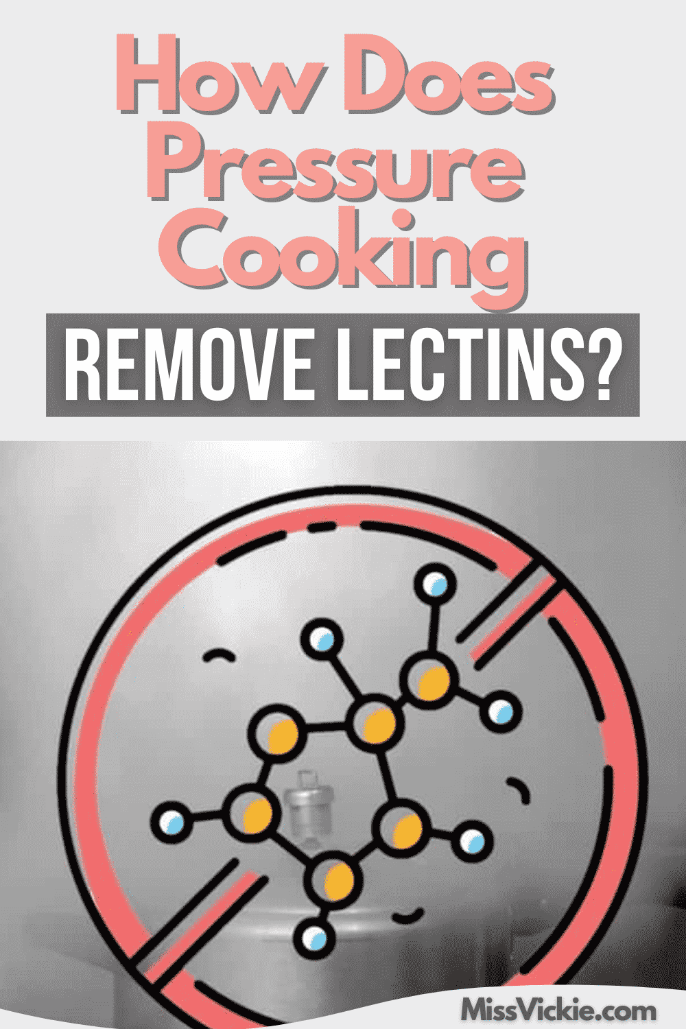 How Does Pressure Cooking Remove Lectins
