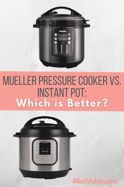 Mueller Pressure Cooker vs Instant Pot