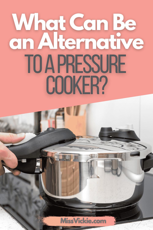 Pressure Cooker Alternatives
