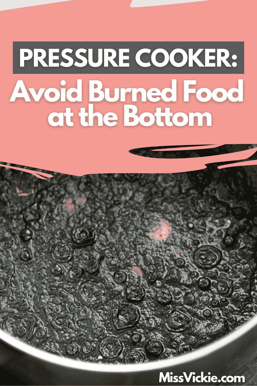 Pressure Cooker Burns Bottom Food