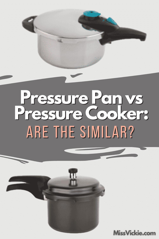 Pressure Cooker vs Pressure Pan