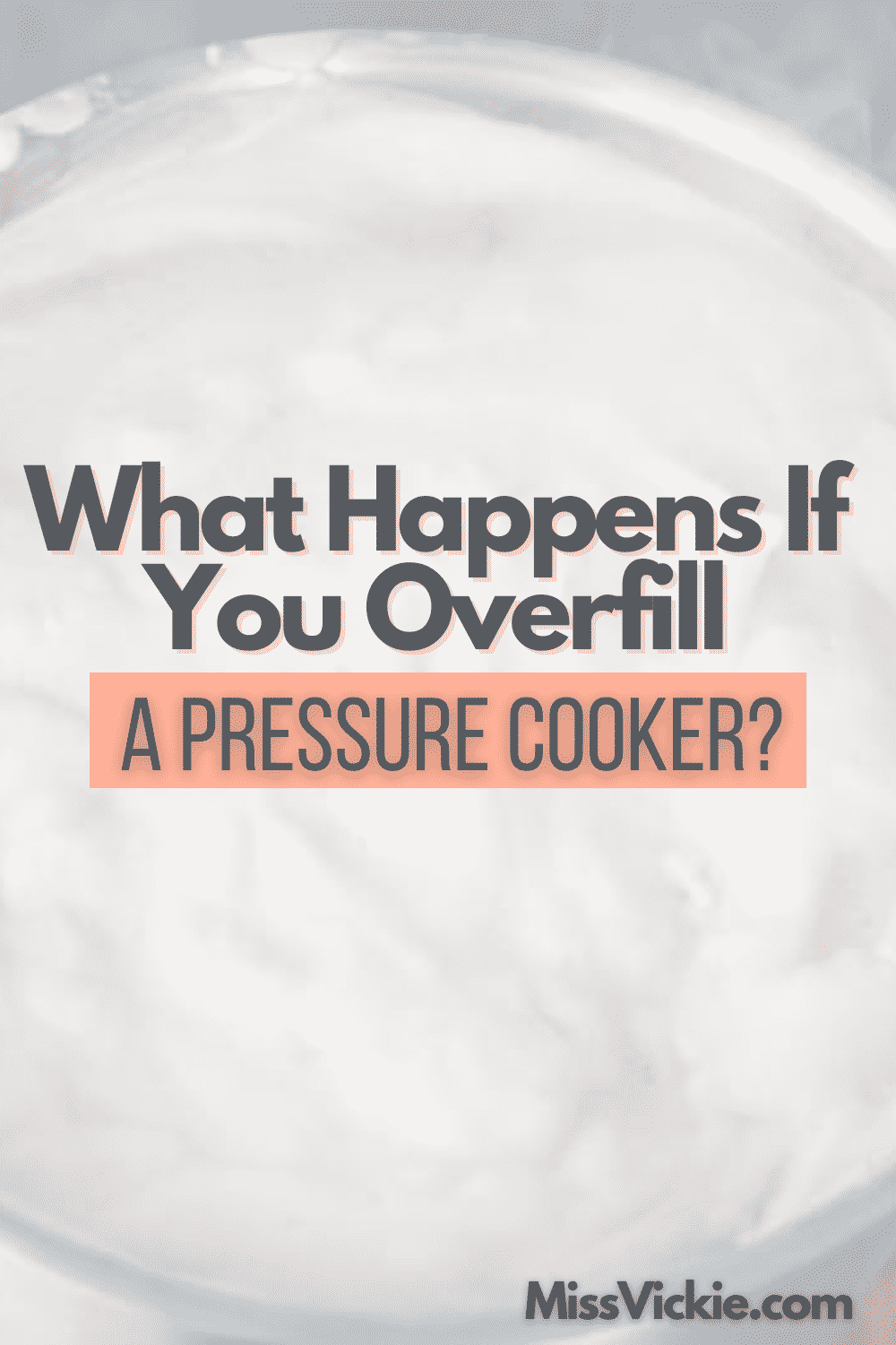 What Happens If You Overfill A Pressure Cooker
