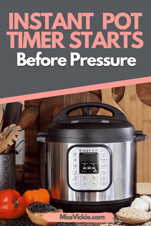 Instant Pot Timer Starts Before Pressure
