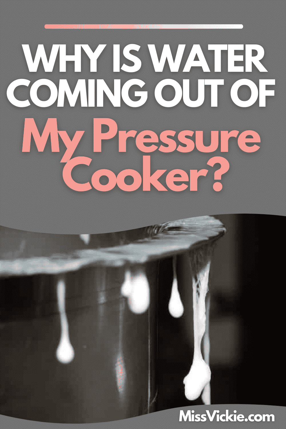 Why Is Water Coming Out Of My Pressure Cooker