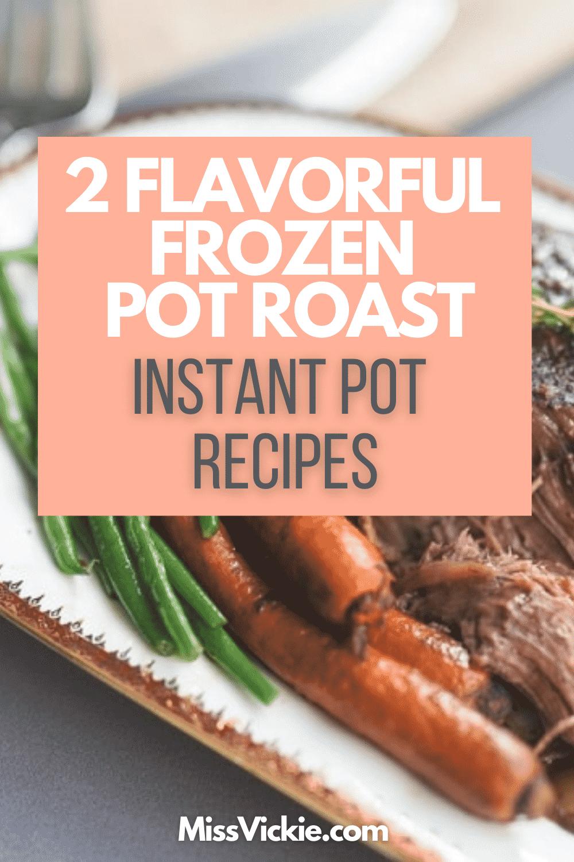 Frozen Pot Roast Instant Pot