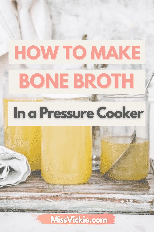How To Make Bone Broth In A Pressure Cooker