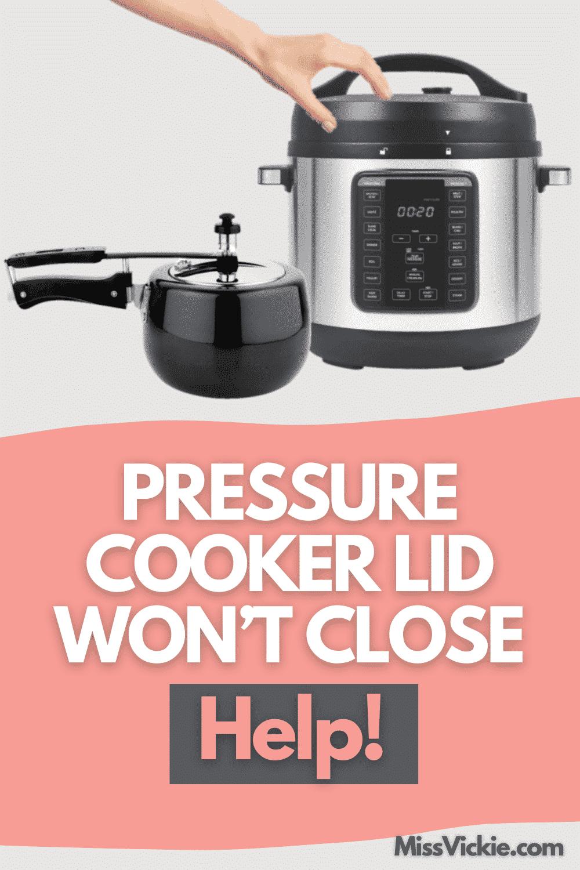 Pressure Cooker Lid Wont Close