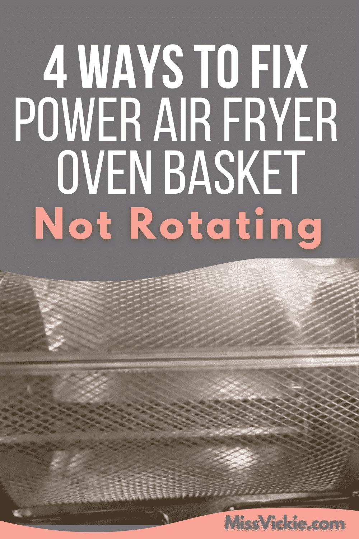 Power Air Fryer Oven Basket Not Rotating