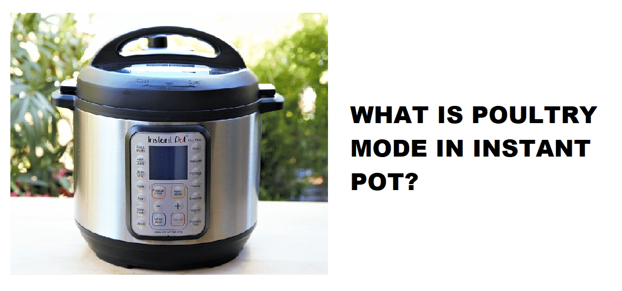what is poultry mode on instant pot