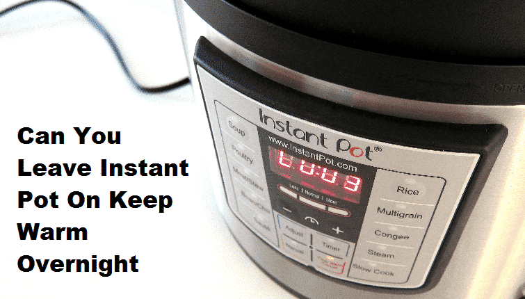 can you leave instant pot on keep warm overnight