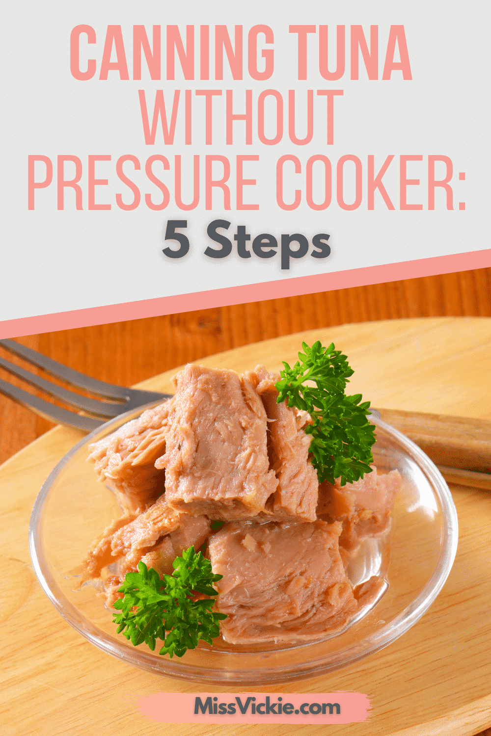 Canning Tuna Without Pressure Cooker