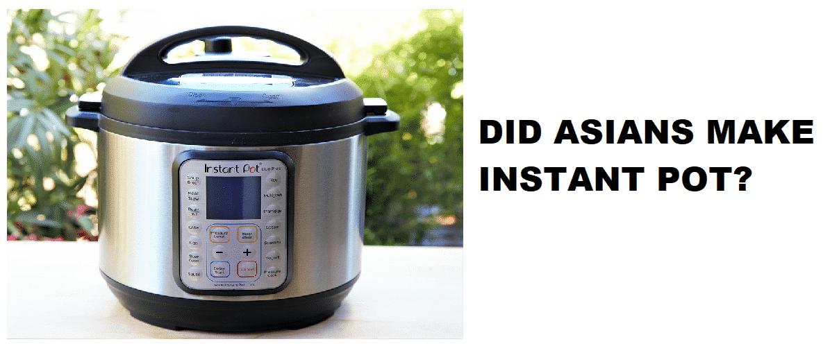 did asians make instant pot