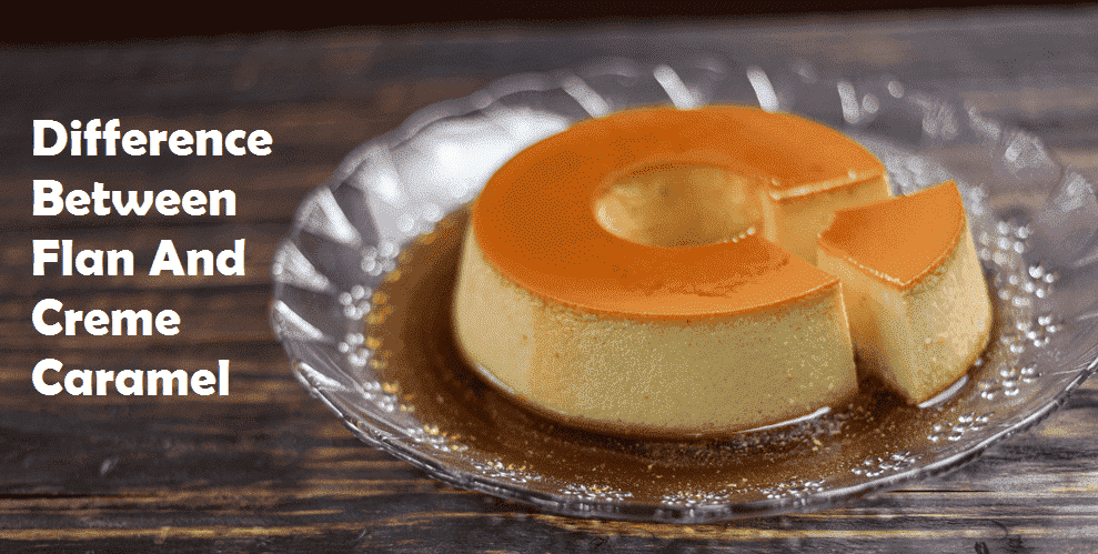 difference between flan and creme caramel