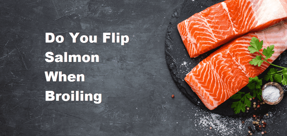 do you flip salmon when broiling