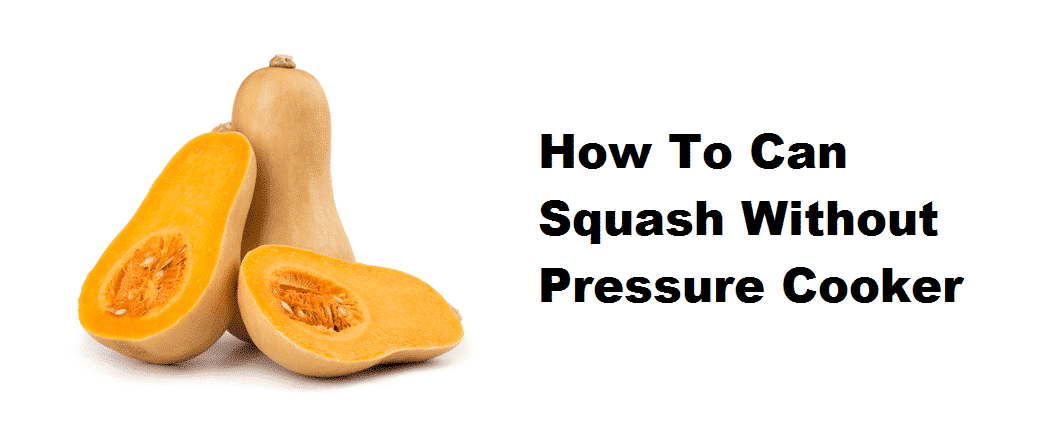 how to can squash without pressure cooker