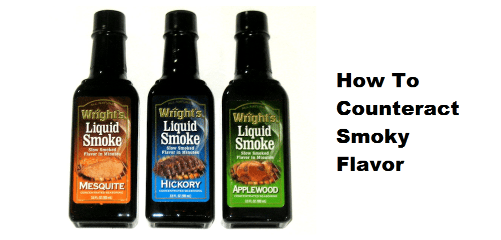 how to counteract smoky flavor