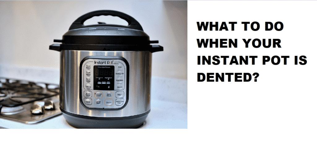 instant pot dented