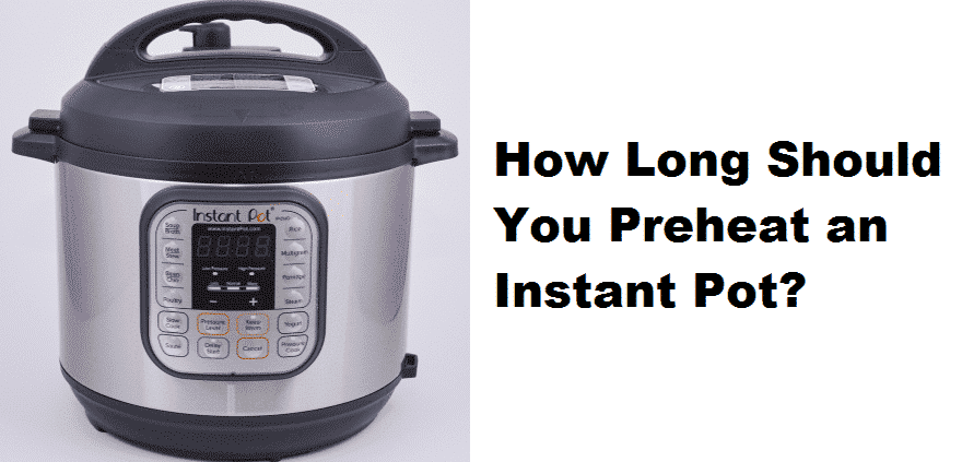 instant pot how long to preheat