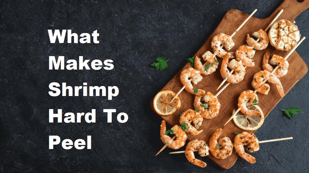 what makes shrimp hard to peel