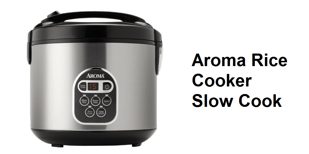 aroma rice cooker slow cook