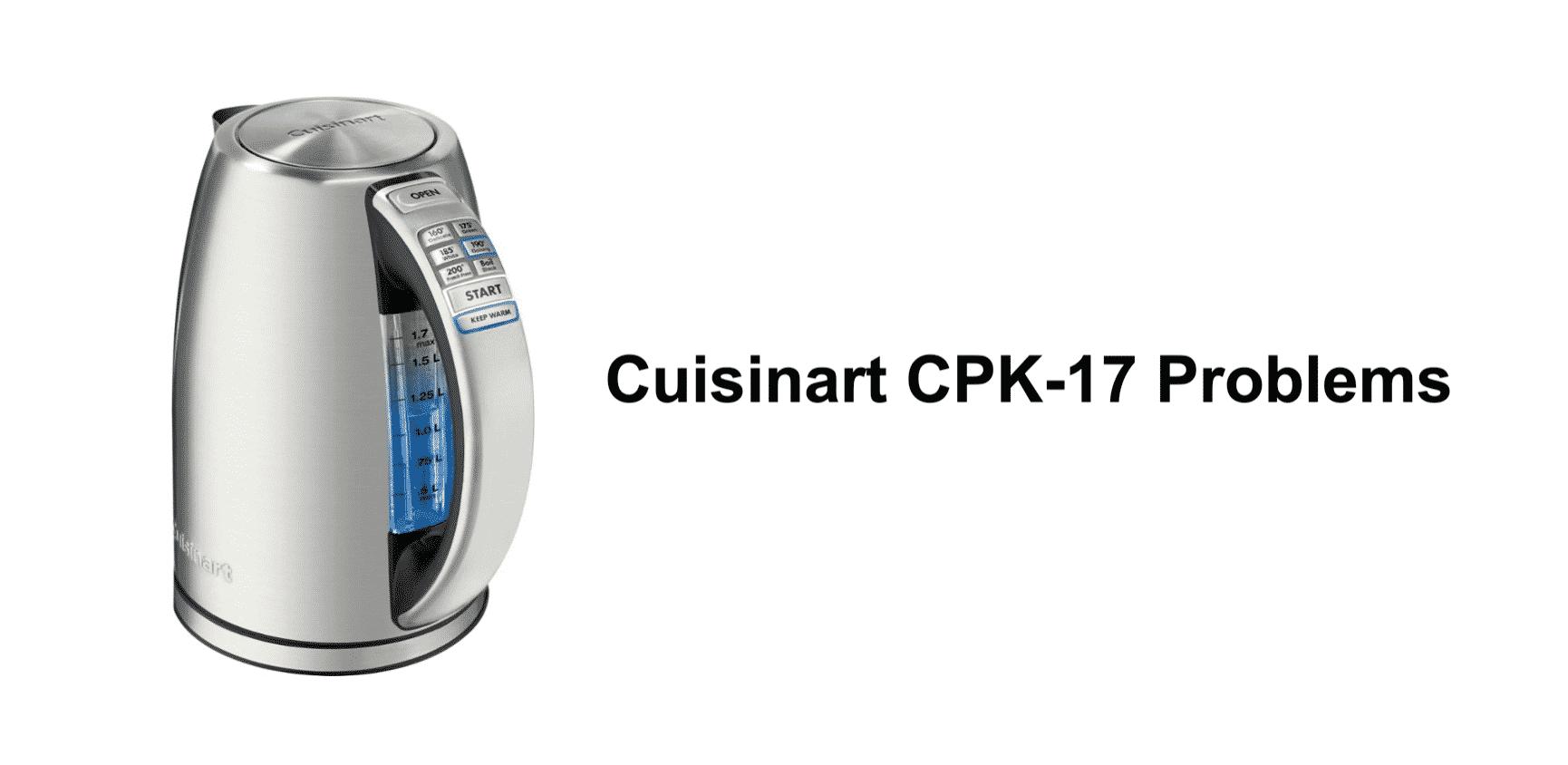 cuisinart cpk 17 problems