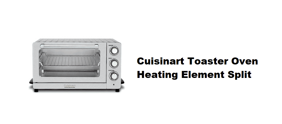 cuisinart toaster oven heating element split