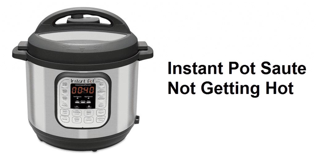 instant pot saute not getting hot