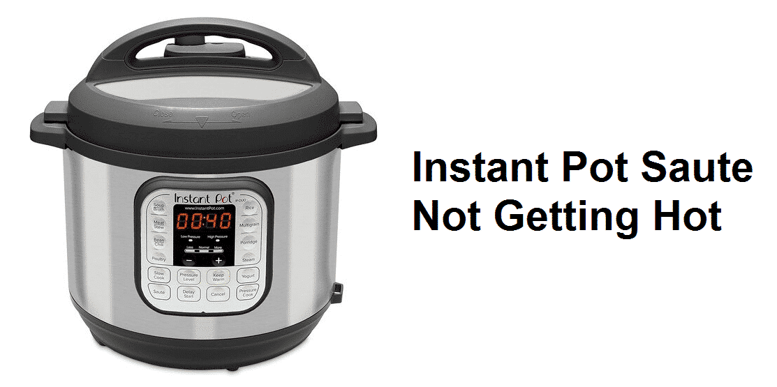 instant pot saute not getting hot