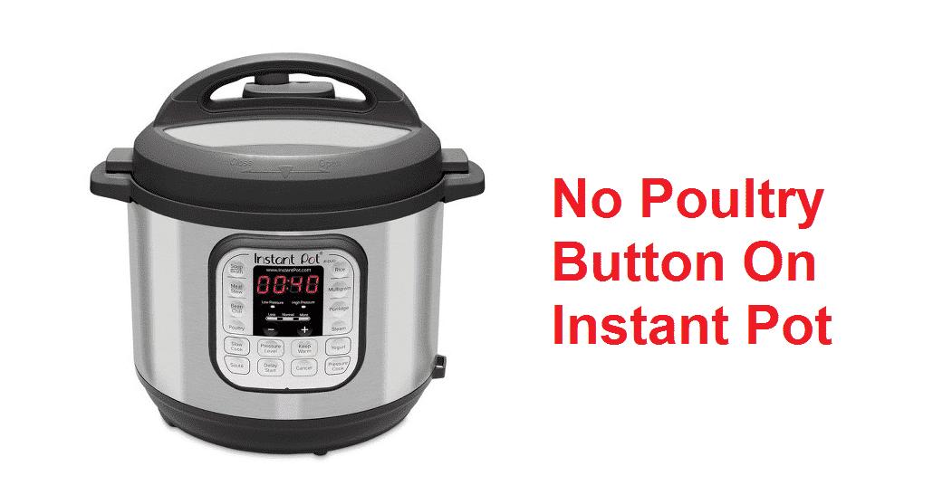 no poultry button on instant pot