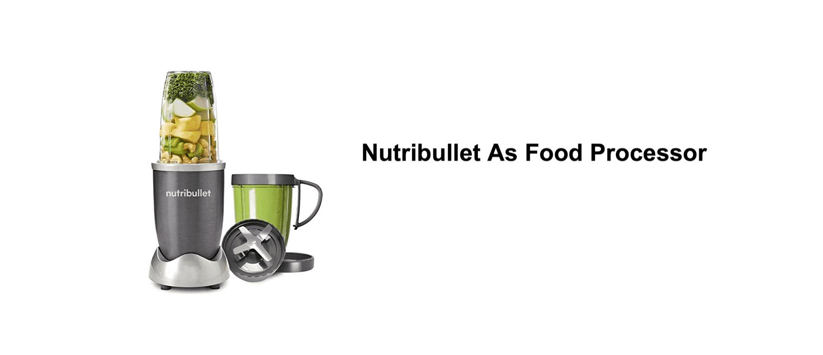 nutribullet as food processor