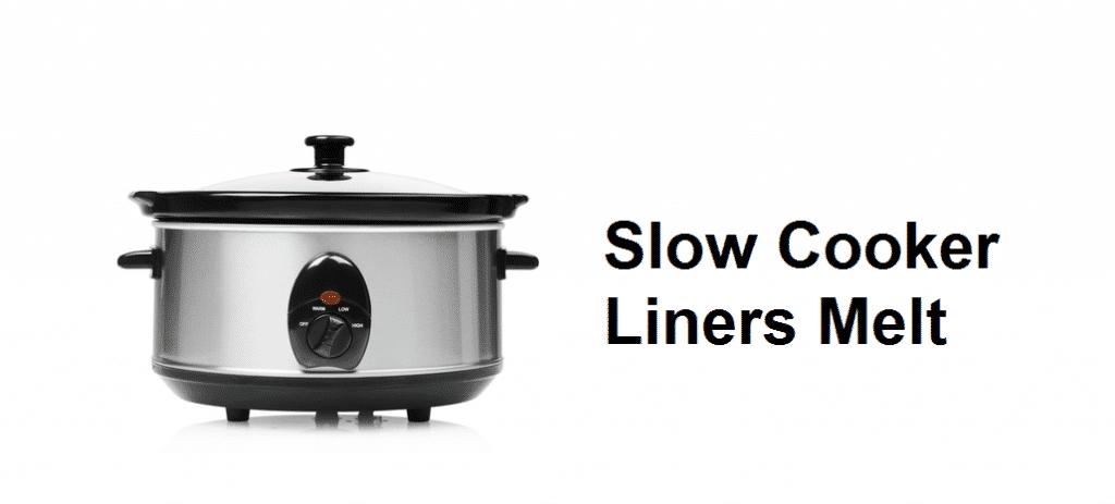 slow cooker liners melt