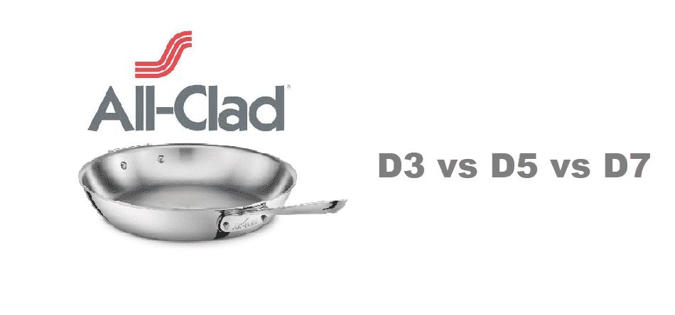 all clad d3 vs d5 vs d7