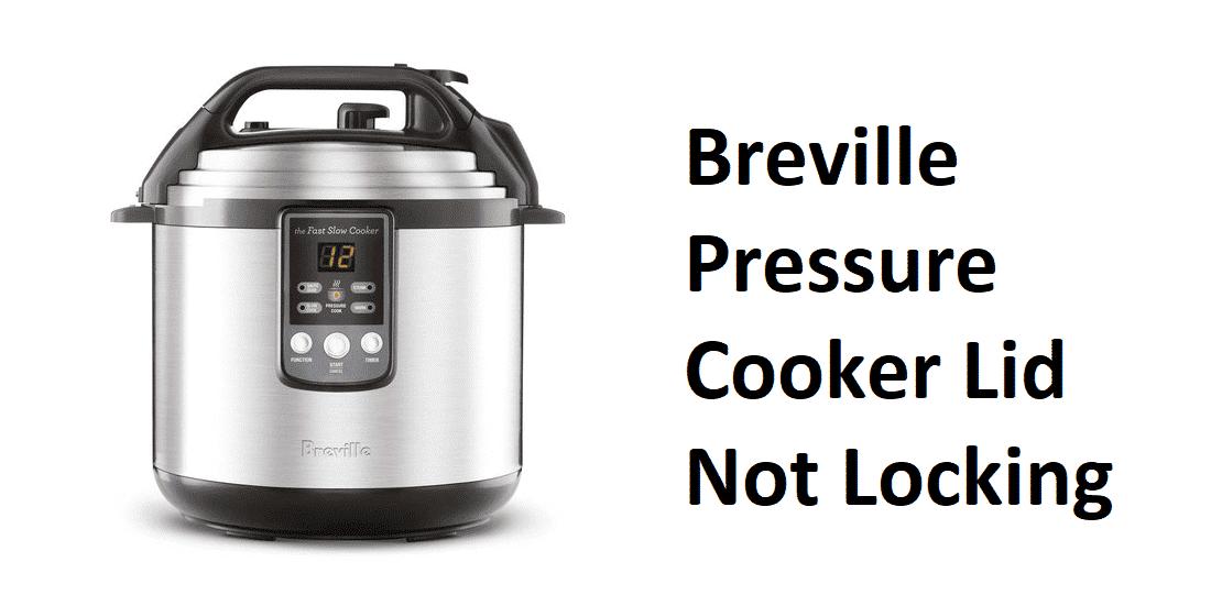 breville pressure cooker lid not locking
