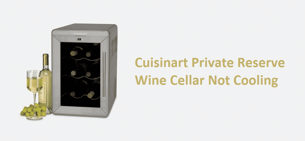 cuisinart private reserve wine cellar not cooling